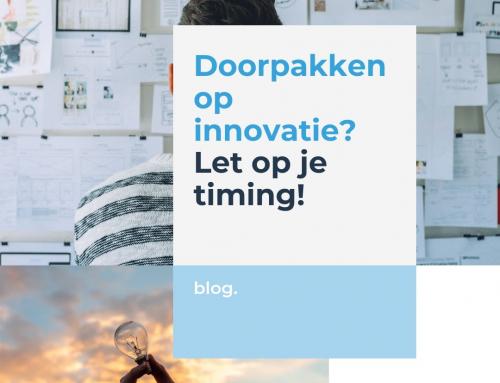 Doorpakken op innovatie? Denk aan je timing!