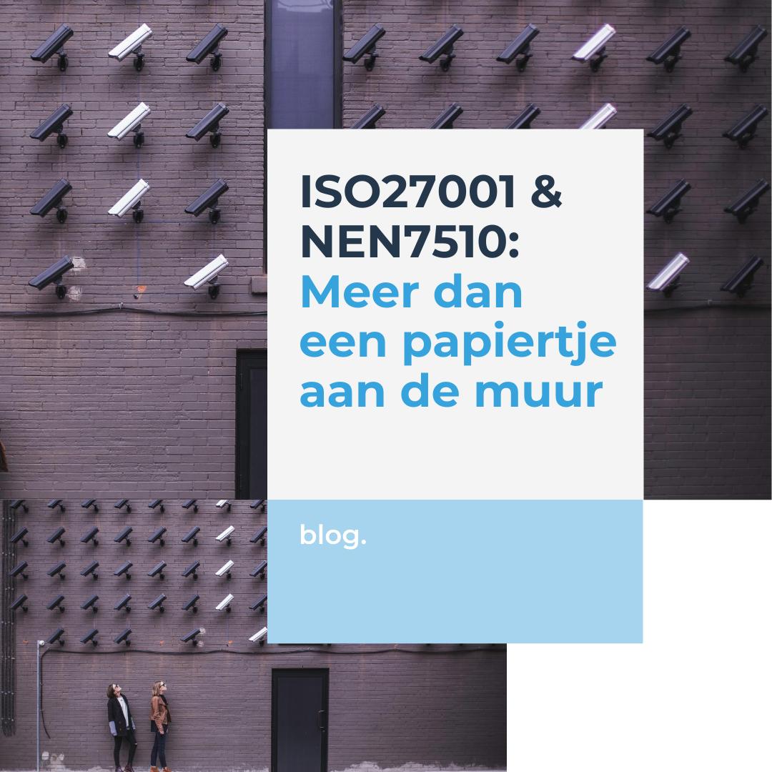 ISO27001 & NEN7510 - meer dan een papiertje